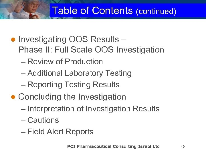 Table of Contents (continued) l Investigating OOS Results – Phase II: Full Scale OOS