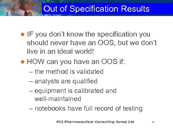 Out of Specification Results IF you don't know the specification you should never have