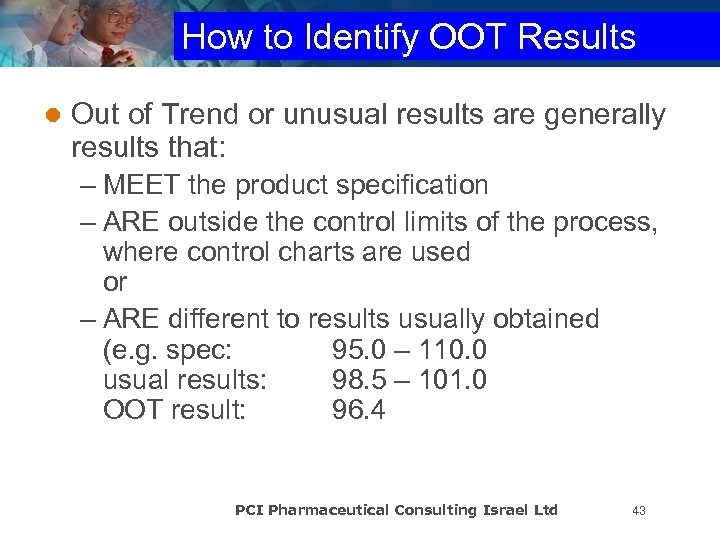 How to Identify OOT Results l Out of Trend or unusual results are generally