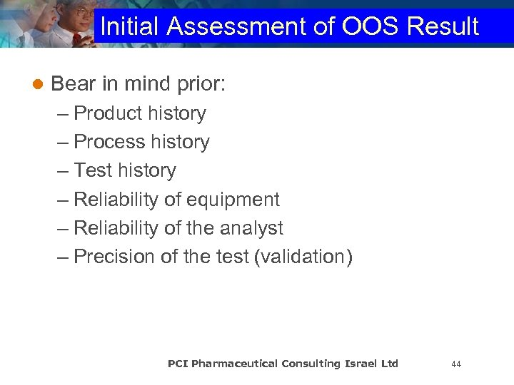 Initial Assessment of OOS Result l Bear in mind prior: – Product history –