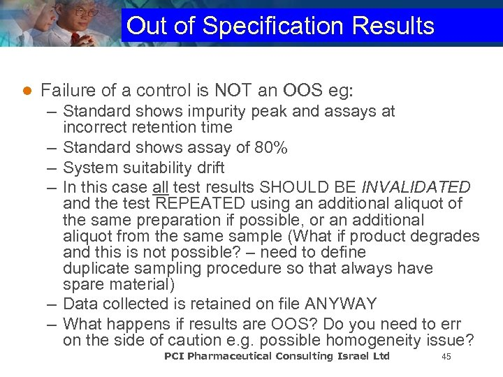 Out of Specification Results l Failure of a control is NOT an OOS eg: