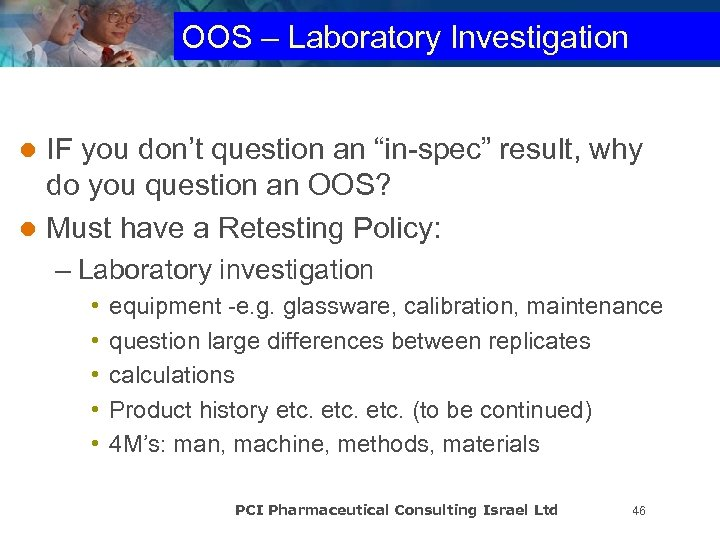 "OOS – Laboratory Investigation IF you don't question an ""in-spec"" result, why do you"