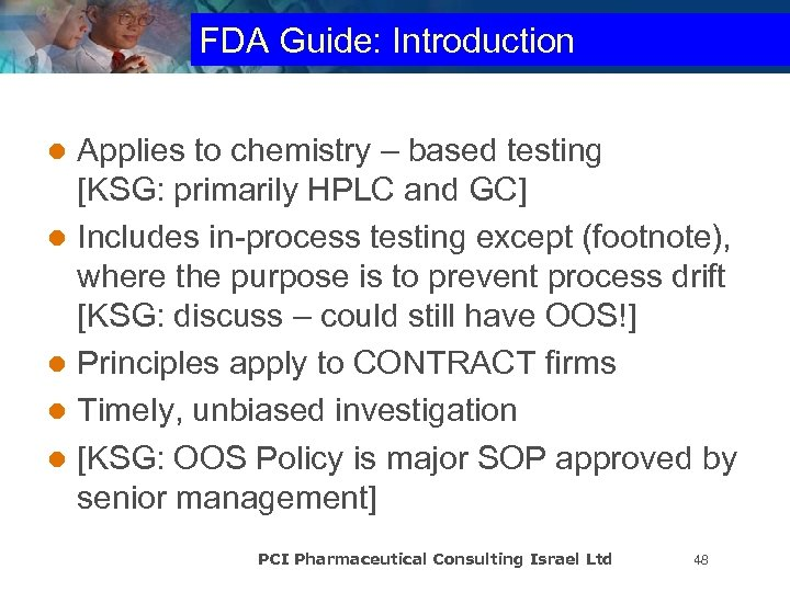 FDA Guide: Introduction Applies to chemistry – based testing [KSG: primarily HPLC and GC]