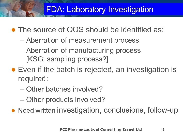 FDA: Laboratory Investigation l The source of OOS should be identified as: – Aberration