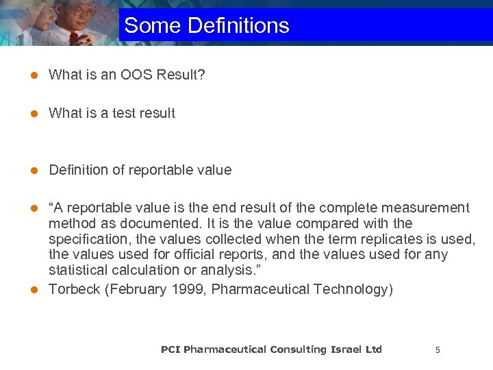 Some Definitions l What is an OOS Result? l What is a test result