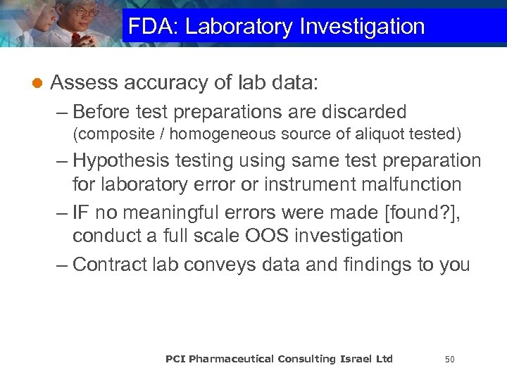 FDA: Laboratory Investigation l Assess accuracy of lab data: – Before test preparations are