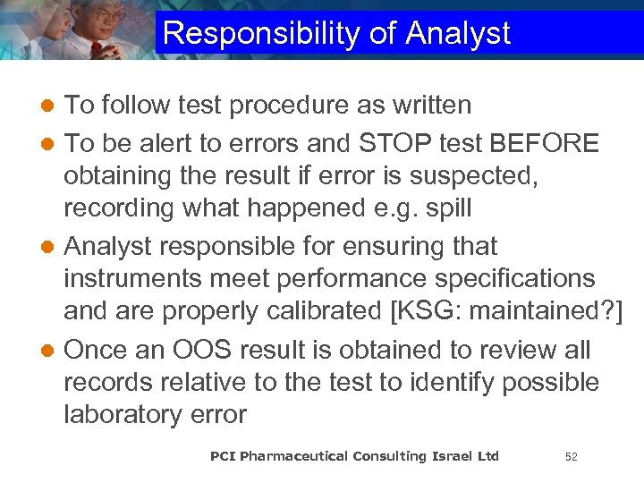 Responsibility of Analyst To follow test procedure as written l To be alert to