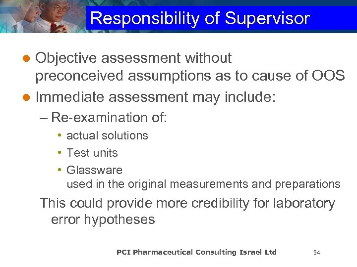 Responsibility of Supervisor Objective assessment without preconceived assumptions as to cause of OOS l