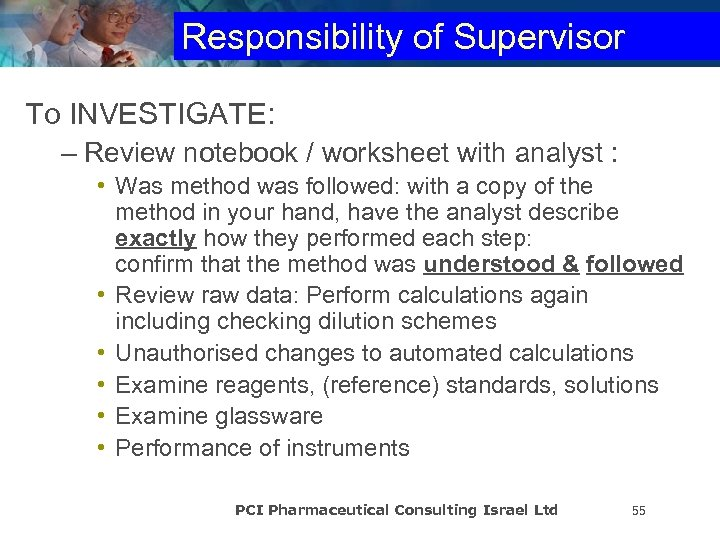 Responsibility of Supervisor To INVESTIGATE: – Review notebook / worksheet with analyst : •