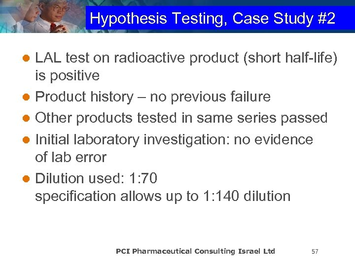 Hypothesis Testing, Case Study #2 LAL test on radioactive product (short half-life) is positive