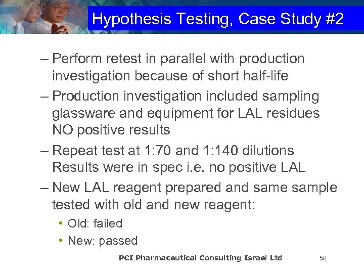 Hypothesis Testing, Case Study #2 – Perform retest in parallel with production investigation because