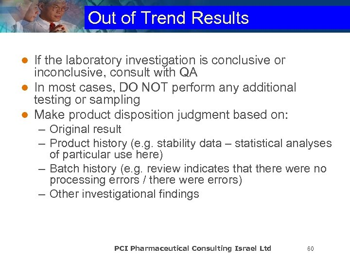 Out of Trend Results If the laboratory investigation is conclusive or inconclusive, consult with