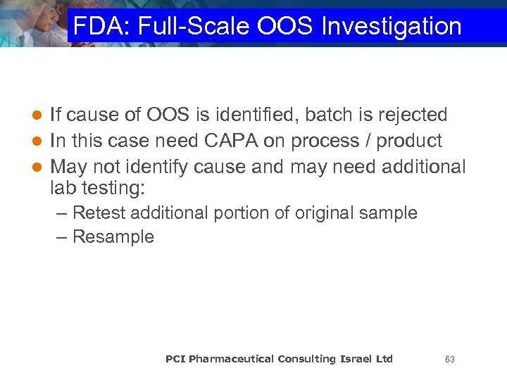 FDA: Full-Scale OOS Investigation If cause of OOS is identified, batch is rejected l