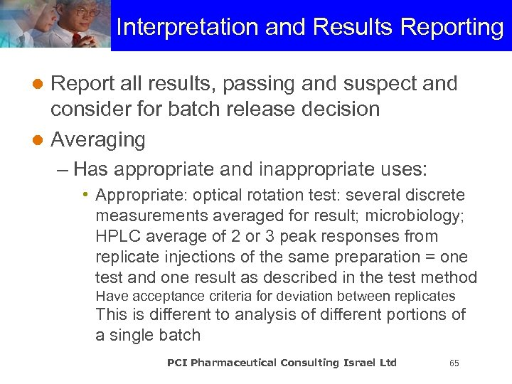 Interpretation and Results Reporting Report all results, passing and suspect and consider for batch