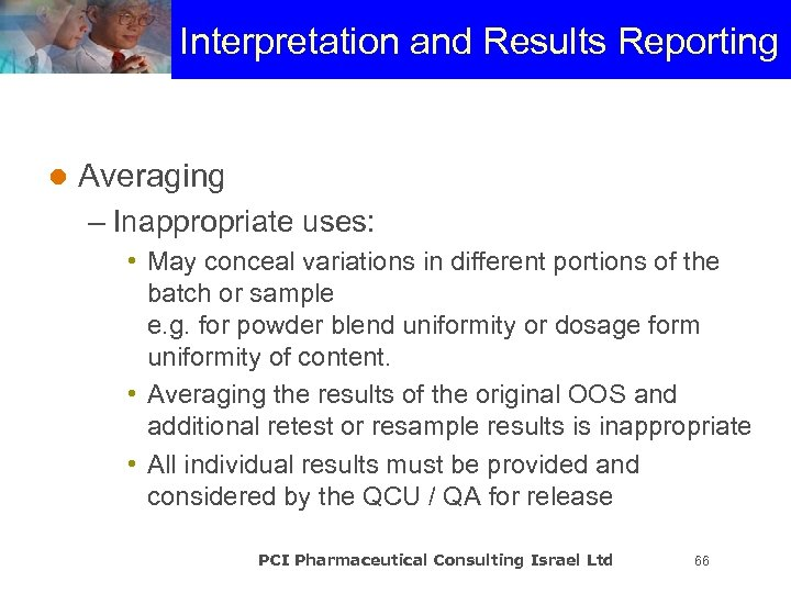 Interpretation and Results Reporting l Averaging – Inappropriate uses: • May conceal variations in