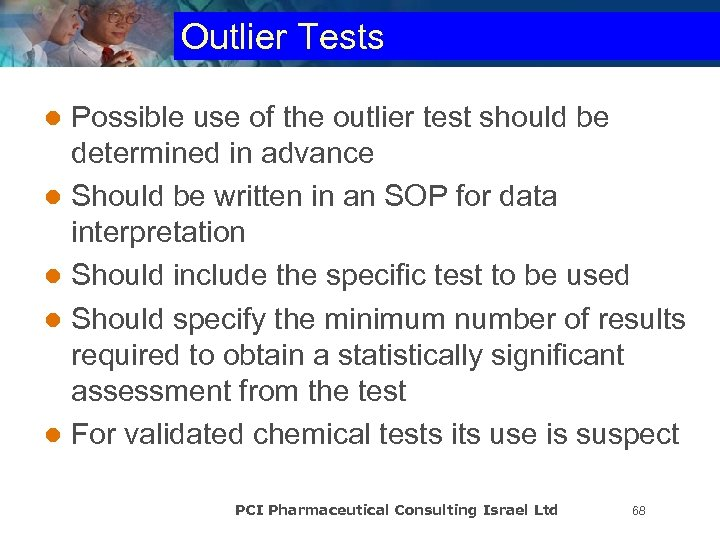 Outlier Tests Possible use of the outlier test should be determined in advance l