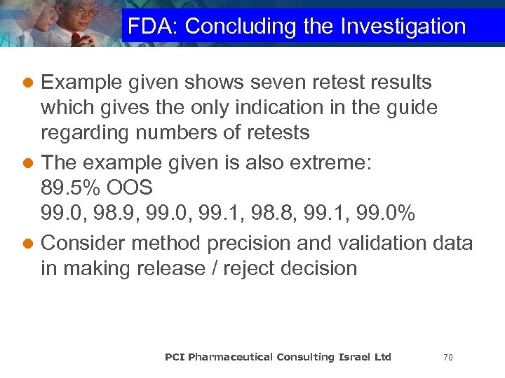 FDA: Concluding the Investigation Example given shows seven retest results which gives the only