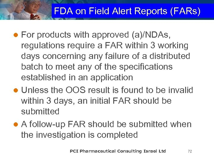 FDA on Field Alert Reports (FARs) For products with approved (a)/NDAs, regulations require a
