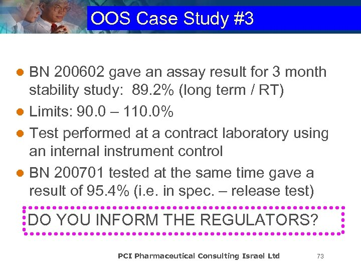 OOS Case Study #3 BN 200602 gave an assay result for 3 month stability