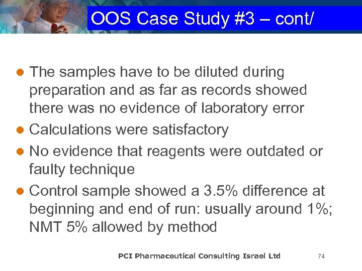 OOS Case Study #3 – cont/ The samples have to be diluted during preparation