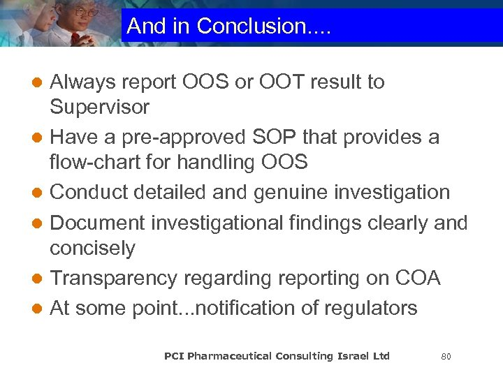 And in Conclusion. . Always report OOS or OOT result to Supervisor l Have