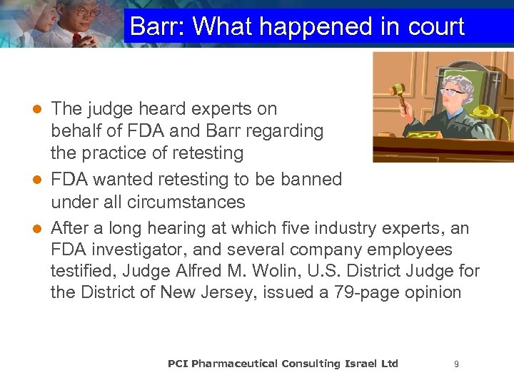 Barr: What happened in court The judge heard experts on behalf of FDA and