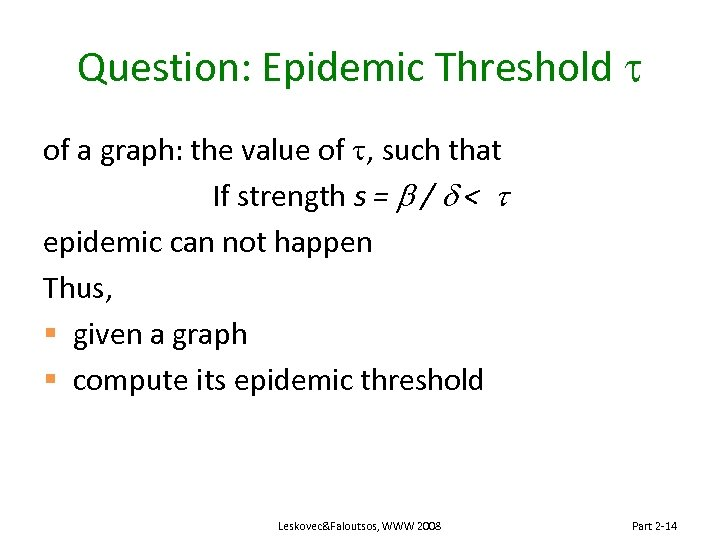 Question: Epidemic Threshold t of a graph: the value of t, such that If
