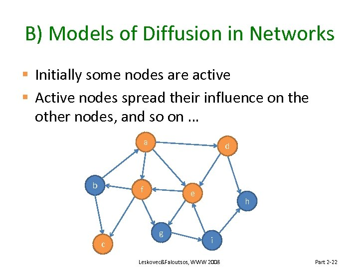 B) Models of Diffusion in Networks § Initially some nodes are active § Active