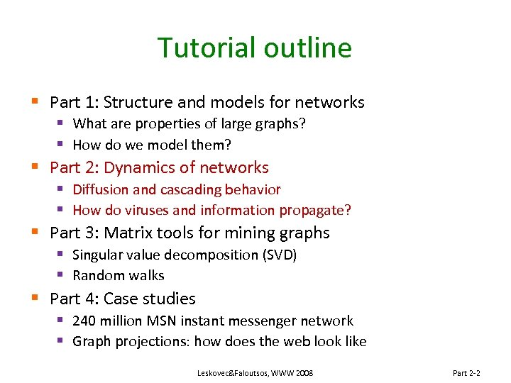 Tutorial outline § Part 1: Structure and models for networks § What are properties