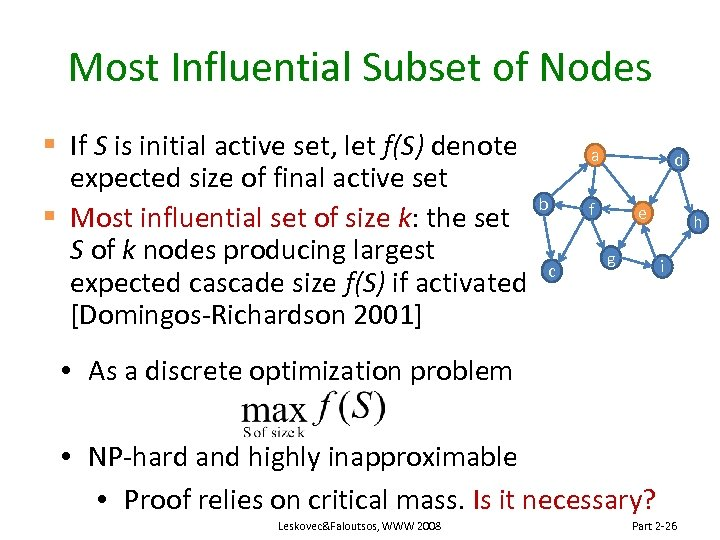 Most Influential Subset of Nodes § If S is initial active set, let f(S)