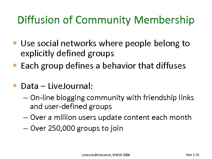 Diffusion of Community Membership § Use social networks where people belong to explicitly defined