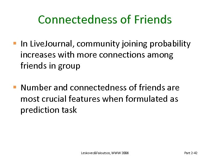 Connectedness of Friends § In Live. Journal, community joining probability increases with more connections
