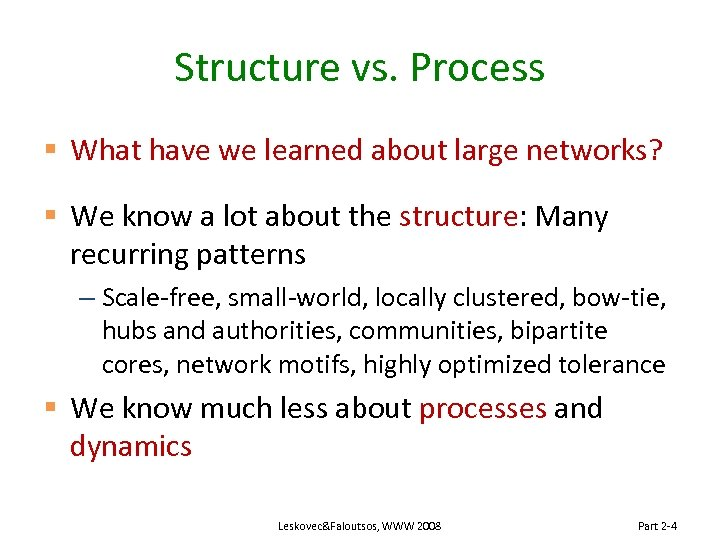 Structure vs. Process § What have we learned about large networks? § We know