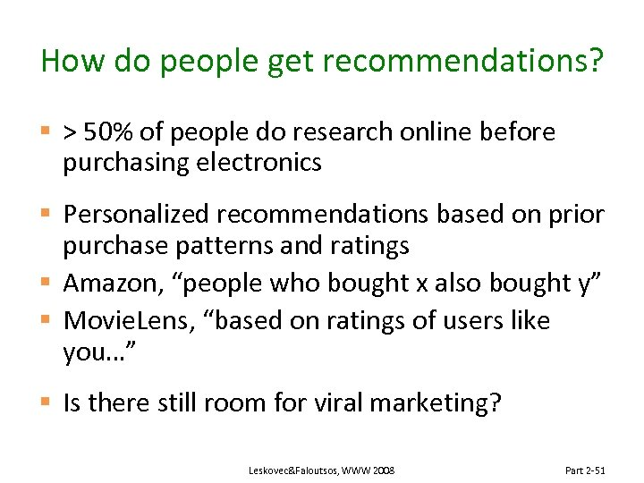 How do people get recommendations? § > 50% of people do research online before