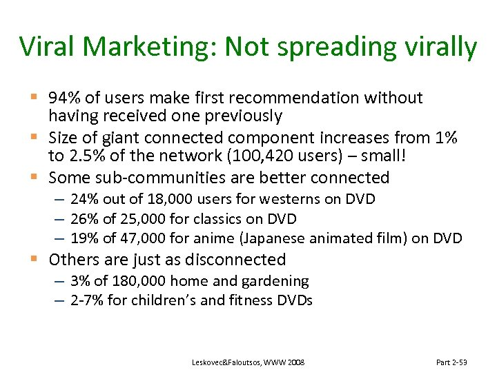 Viral Marketing: Not spreading virally § 94% of users make first recommendation without having