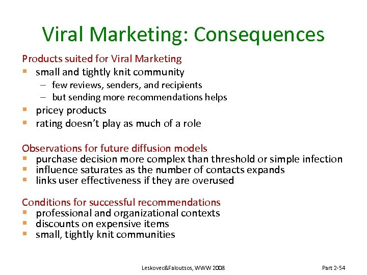 Viral Marketing: Consequences Products suited for Viral Marketing § small and tightly knit community