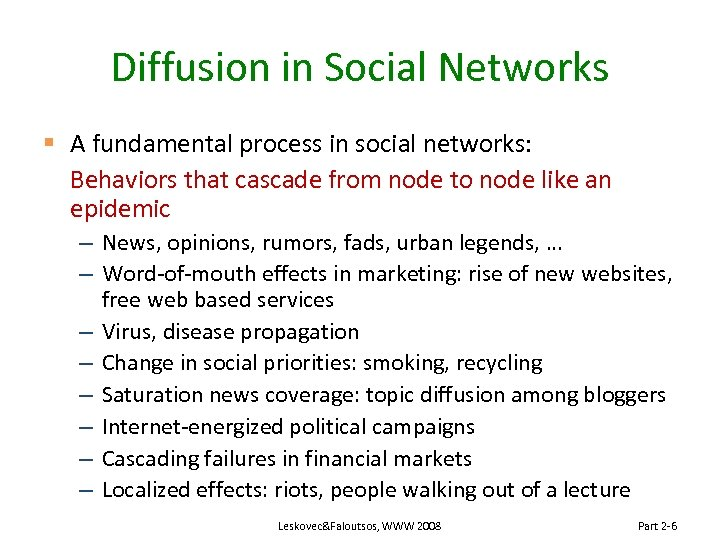 Diffusion in Social Networks § A fundamental process in social networks: Behaviors that cascade
