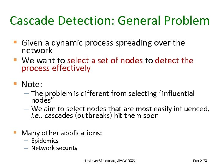 Cascade Detection: General Problem § Given a dynamic process spreading over the network §
