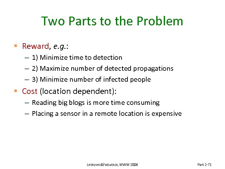 Two Parts to the Problem § Reward, e. g. : – 1) Minimize time