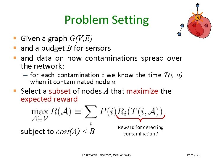 Problem Setting S § Given a graph G(V, E) § and a budget B