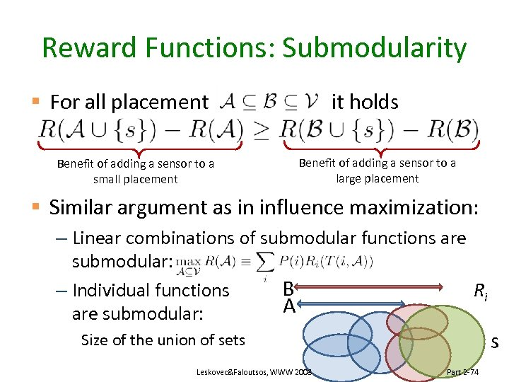 Reward Functions: Submodularity § For all placement Benefit of adding a sensor to a