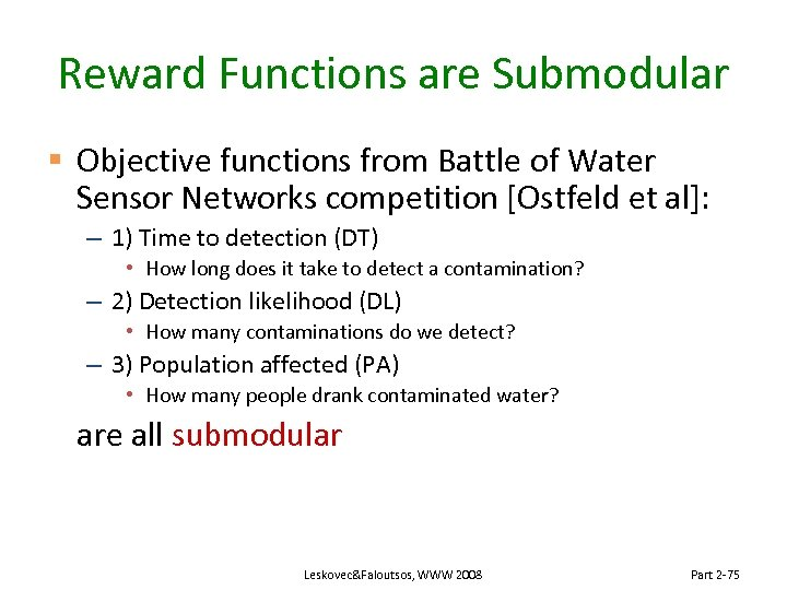 Reward Functions are Submodular § Objective functions from Battle of Water Sensor Networks competition