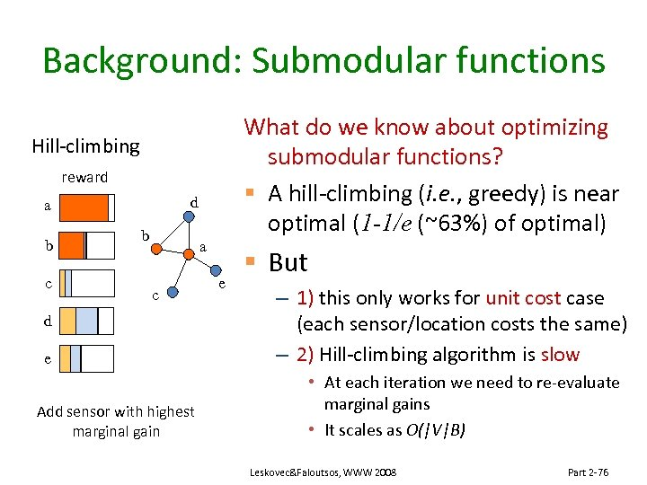Background: Submodular functions What do we know about optimizing submodular functions? § A hill-climbing
