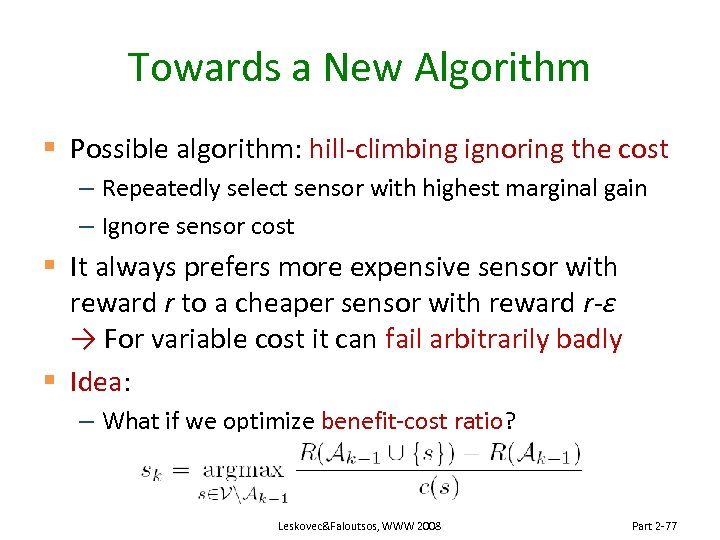 Towards a New Algorithm § Possible algorithm: hill-climbing ignoring the cost – Repeatedly select
