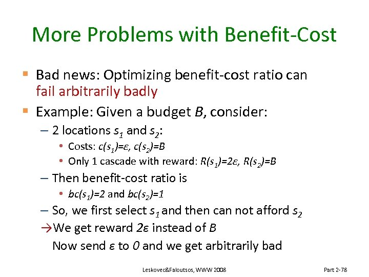 More Problems with Benefit-Cost § Bad news: Optimizing benefit-cost ratio can fail arbitrarily badly