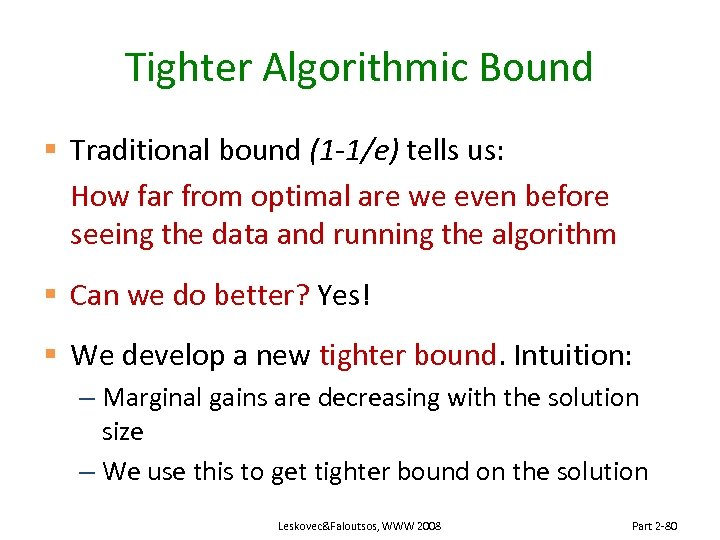 Tighter Algorithmic Bound § Traditional bound (1 -1/e) tells us: How far from optimal