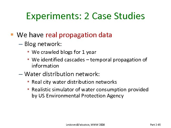 Experiments: 2 Case Studies § We have real propagation data – Blog network: •