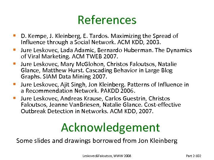 References § D. Kempe, J. Kleinberg, E. Tardos. Maximizing the Spread of Influence through