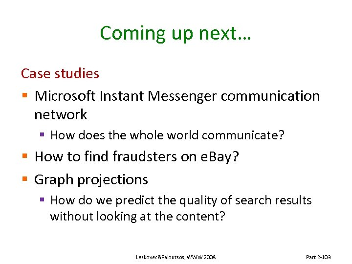 Coming up next… Case studies § Microsoft Instant Messenger communication network § How does