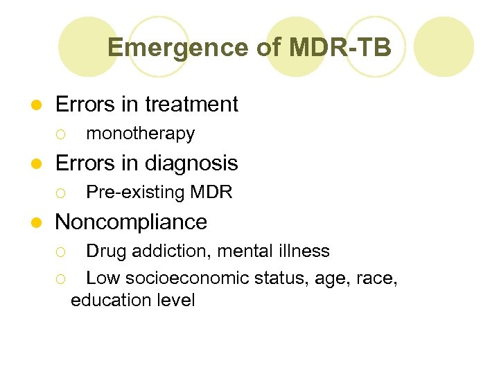 Emergence of MDR-TB l Errors in treatment ¡ l Errors in diagnosis ¡ l